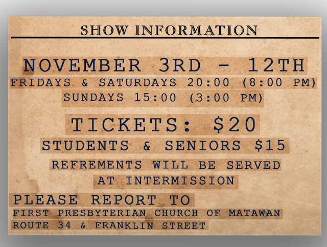 The show runs November 3rd - November 12th, Fridays & Saturdays at 8pm and Sundays at 3pm - $20 / $15 seniors and students