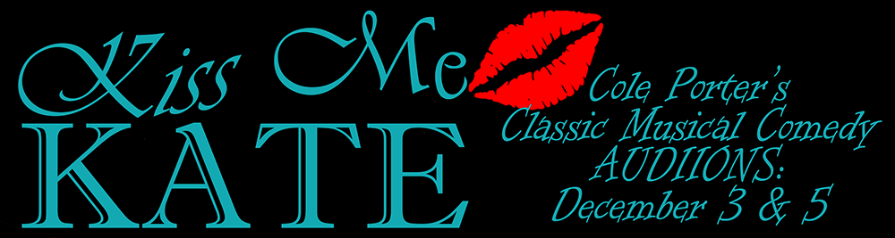 Kiss Me Kate - Auditions December 3 and 5